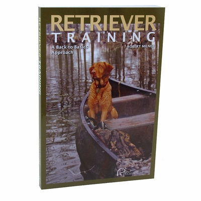Retriever Training: A Back to Basics Approach by Robert Milner