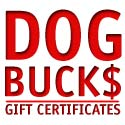 buy discount  Dog Buck$ - Gift Certificates