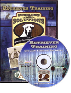 Retriever Training Problems and Solutions DVD with Danny Farmer and Judy Aycock