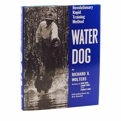 Richard Wolters - Water Dog - Retrievers Book
