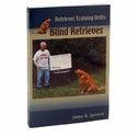 buy  Retriever Training Drills for Blind Retrieves by James B. Spencer Book