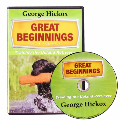 Great Beginnings: The First Year - Training the Upland Retriever DVD with George Hickox