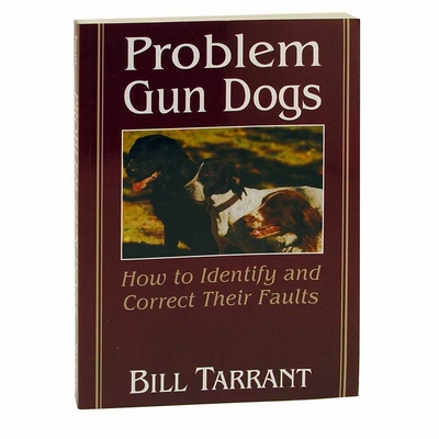 Bill Tarrant's Gun Dog Book: A Treasury of Happy Tails Signed 1st Ed 1980