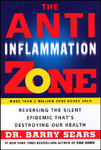 The Anti Inflammation Zone by Barry Sears, Ph.D.