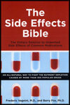 The Side Effects Bible by Frederic Vagnini, M.D. & Barry Fox, Ph.D.