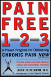 Pain Free 1-2-3 , A Proven program for Eliminating Chrionic Pain Now - by Jacob Teiltelbaum, M.D. - Paperback