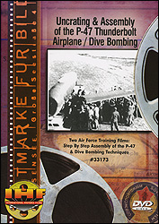 Uncrating And Assembly Of The P-47 Thunderbolt Airplane / Dive Bombing DVD - www.ihfhilm.com