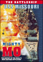 Mighty Mo - The Battleship USS Missouri DVD (The History of the World's Most Historic Battleship) - www.ihfhilm.com