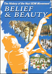 Belief & Beauty - The History of the Nazi BDM Movement (Glaube & Schonheit) DVD - www.ihfhilm.com