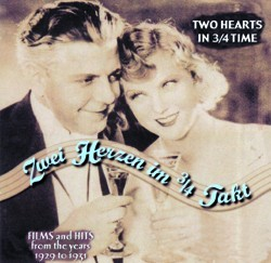 Two Hearts In 3/4 Time - Films And Hits From The Years 1929 To 1931 - www.ihfhilm.com