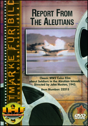 Report From The Aleutians (WWII) DVD - www.ihfhilm.com