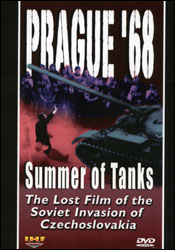 Prague '68 Summer Of Tanks: The Lost Film Of The Soviet Invasion Of Czechoslavakia DVD - www.ihfhilm.com