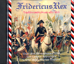 Fridericus Rex: Traditionsmärsche Aus Aller Welt (Frederick The Great:Traditional Marches From All Over The World) (CD) - www.ihfhilm.com