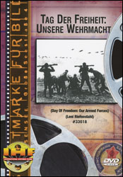 Tag Der Freiheit: Unsere Wehrmacht (Day of Freedom: Our Armed Forces) DVD - www.ihfhilm.com