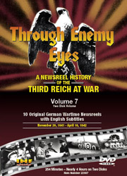 Through Enemy Eyes Volume 7<BR> (Two Disk DVD Set)<BR>Nov 26, 1941 - - Apr 16, 1942 Educational Edition - www.ihfhilm.com