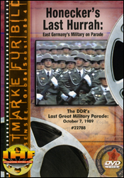 Honecker's Last Hurrah: East Germany's Military On Parade DVD Educational Edition - www.ihfhilm.com