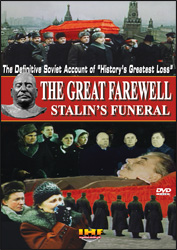 The Great Farewell (Stalins' Funeral): The Restored Soviet Documentary DVD Educational Edition - www.ihfhilm.com