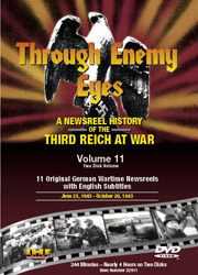 Through Enemy Eyes Volume 11<BR> (Two Disk DVD Set)<BR>June 23, 1943 - - Oct 20, 1943 Educational Edition - www.ihfhilm.com