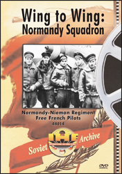 Wing to Wing: Normandy Squadron DVD (Normandy-Niemen Regiment Free French Pilots) - www.ihfhilm.com