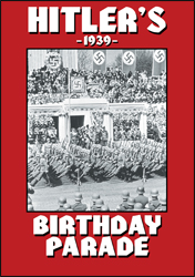 Hitler's Birthday Parade  (50th birthday: April 20th, 1939)  DVD Educational Edition - www.ihfhilm.com