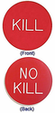 Kill / No Kill Button