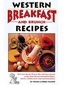 Western Breakfast and Brunch Recipes by Bruce & Bobbi Fischer