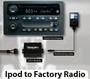 Ipod to Factory Radio OEM / Stock Radio (Direct Plug in Play)