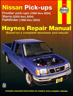 Nissan Frontier 1998-2004, Xterra 2000-2004, Pathfinder 1996-2004 Repair Manual