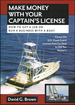 Make Money With Your Captain's License: How to get a Job or Run a Business with Your Boat