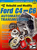 How To Rebuild and Modify Ford C4, C6 Automatic Transmissions