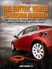 The Electric Vehicle Conversion Handbook: Convert Cars, Trucks Motorcycles and Bicycles