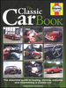 The Classic Car Book: Essential Guide to Buying, Owning, Enjoying & Maintaining a Classic Car