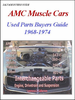 AMC Muscle Cars Interchangeable Parts Buyers Guide 1968-1974