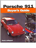 Porsche 911 Buyer's Guide 1965-2001: Cabriolet, Speedster, Turbo, Carerra