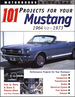 101 Projects for your Mustang 1964�-1973