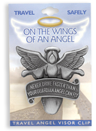 """Never Drive Faster Than Your Guardian Angel Can Fly"" Visor Clip"
