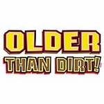 Older than Dirt Sweatshirt- Clearance