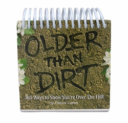 Over the Hill Gag Gift - Older than Dirt Calendar