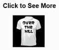 Over the Hill Shirts, Older than Dirt Themed Tshirts