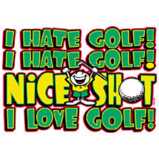 Funny Birthday T Shirts: I Hate Golf