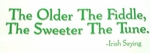 The Older the Fiddle, the Sweeter the Tune Tshirt