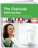 The Chairside Instructor