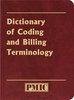 Dictionary of Coding and Billing Terminology