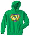 Super Mom Hooded Sweatshirt - in 20 Colors