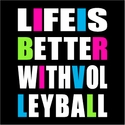 Life Is Better... Black Volleyball T Shirt