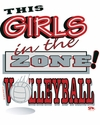 Girls in the Zone! Volleyball Design T-Shirt - in 24 Shirt Colors