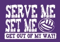 Serve Me, Set Me... Purple Volleyball Shirt
