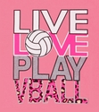 LIVE LOVE PLAY VBALL Design Neon Pink Volleyball T-Shirt