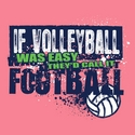 If Volleyball Was Easy... Neon Pink T Shirt