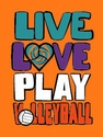 Live Love Play Neon Orange Volleyball T-Shirt
